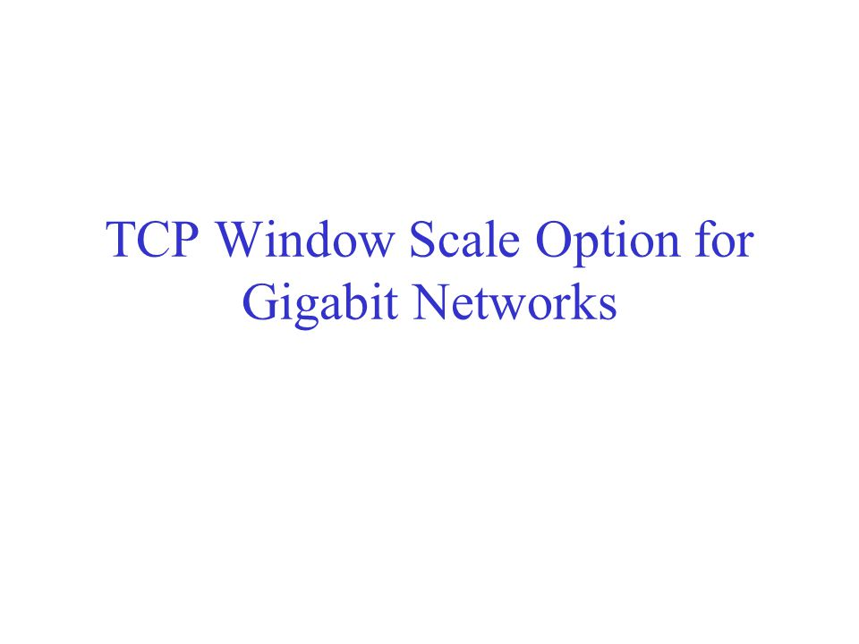TCP Window Scale Option for Gigabit Networks