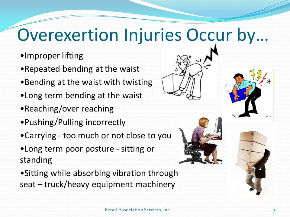 Ideas for Reducing Overexertion Retail Association Services, Inc.6 Just like sports, some pre-stretching before work can really help!