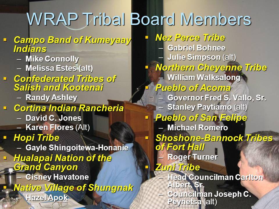 WRAP Co-Chairs Councilman Lloyd Irvine Confederated Tribes of Salish & Kootenai Governor Janet Napolitano Arizona