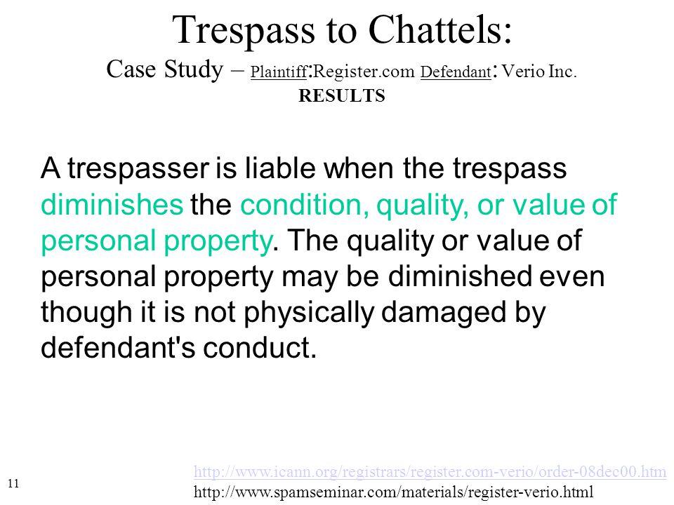 11 http://www.icann.org/registrars/register.com-verio/order-08dec00.htm http://www.spamseminar.com/materials/register-verio.html Trespass to Chattels:
