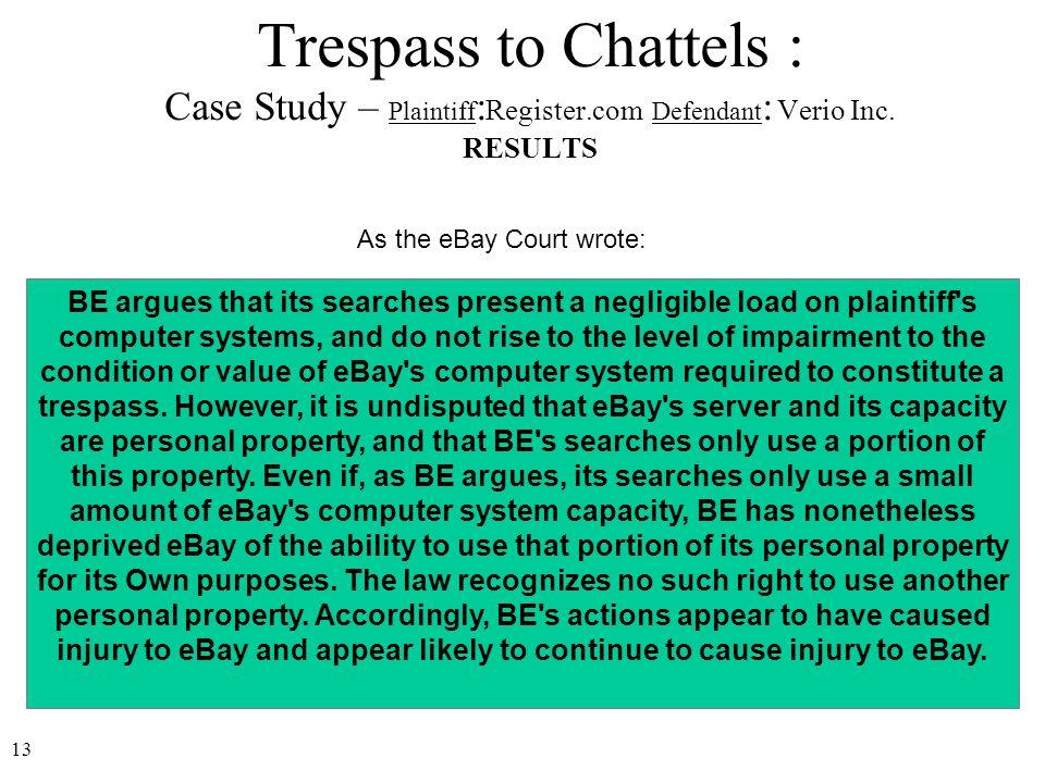 13 Trespass to Chattels : Case Study – Plaintiff : Register.com Defendant : Verio Inc.