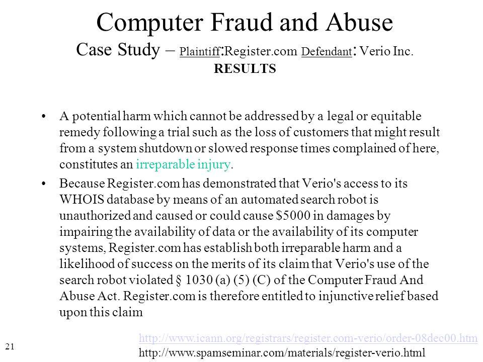21 http://www.icann.org/registrars/register.com-verio/order-08dec00.htm http://www.spamseminar.com/materials/register-verio.html Computer Fraud and Ab