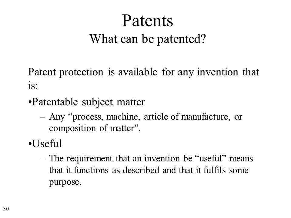 31 Patents What can be patented.