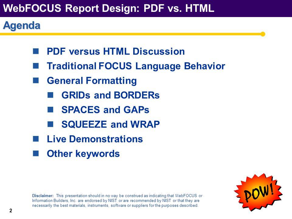 WebFOCUS Report Design: PDF vs.HTML 33 Summary WebFOCUS Report Design: PDF vs.