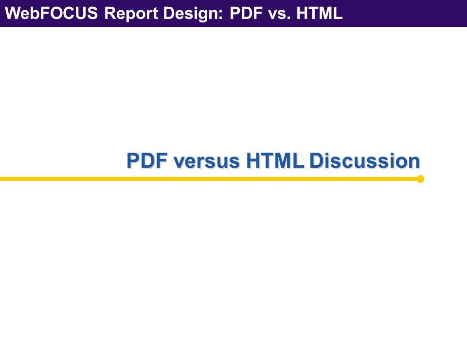 WebFOCUS Report Design: PDF vs. HTML 34 Questions??? Tell a Good Joke Now
