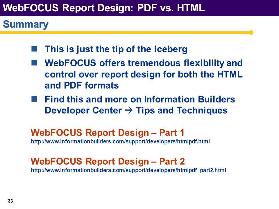 WebFOCUS Report Design: PDF vs. HTML 33 Summary WebFOCUS Report Design: PDF vs.