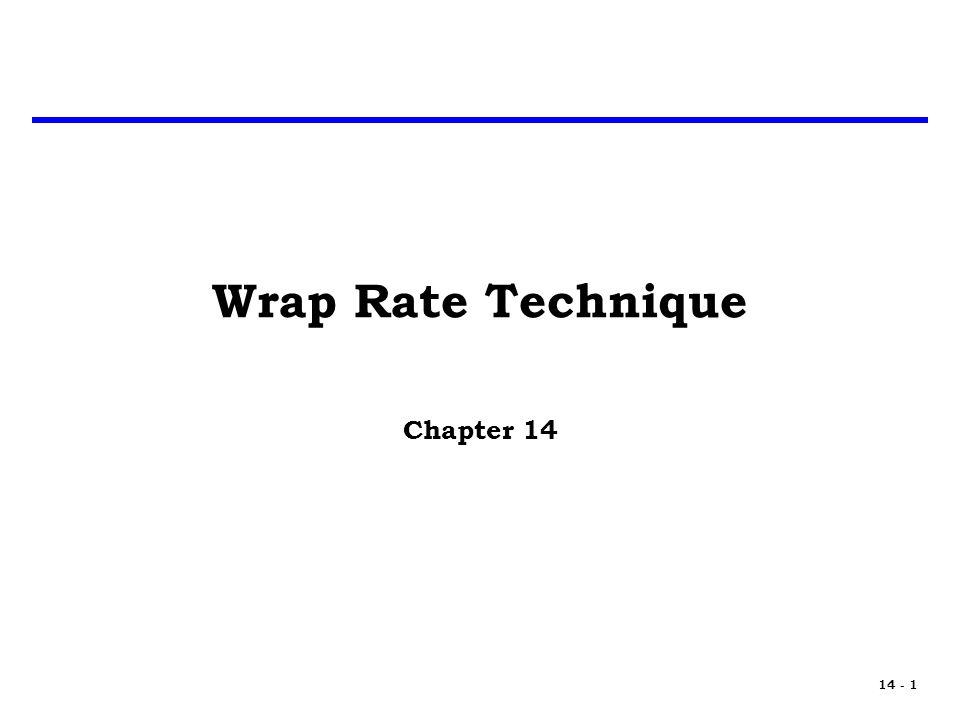 14 - 1 Wrap Rate Technique Chapter 14
