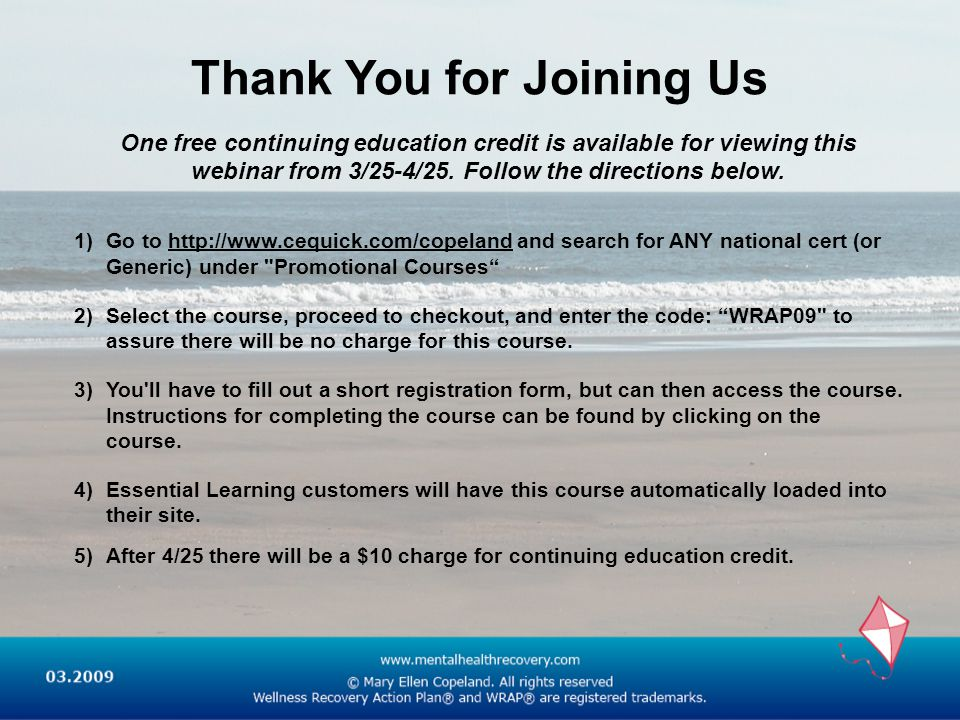 Thank You for Joining Us One free continuing education credit is available for viewing this webinar from 3/25-4/25.