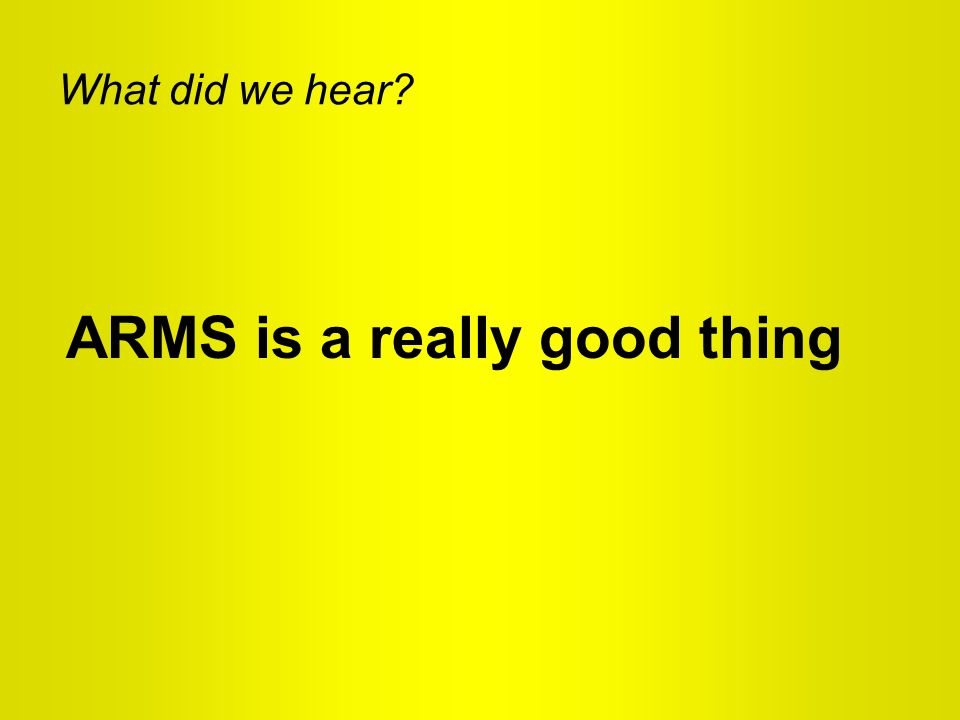 What did we hear? ARMS is a really good thing