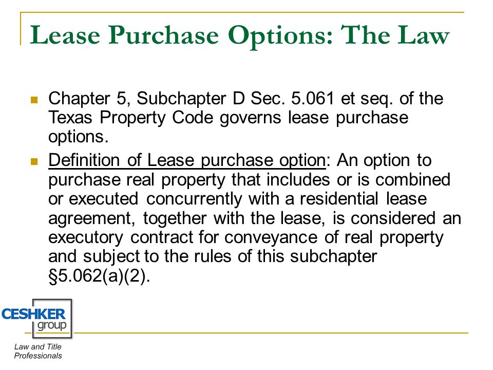 Lease Purchase Options: The Law Chapter 5, Subchapter D Sec.