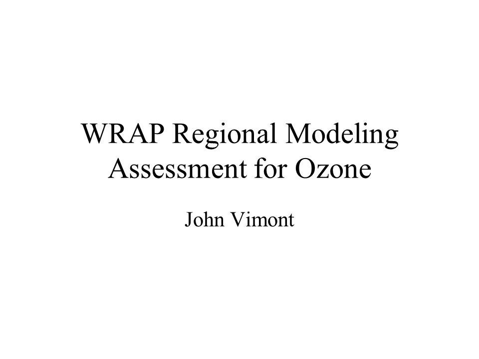 WRAP Regional Modeling Assessment for Ozone John Vimont