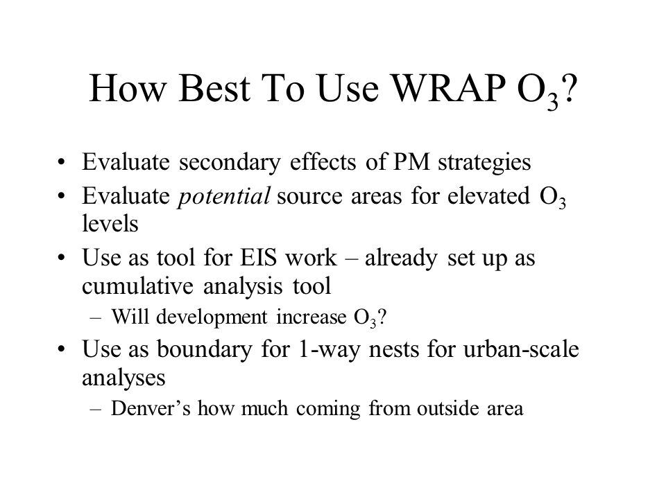 How Best To Use WRAP O 3 .