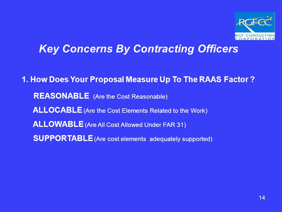 14 Key Concerns By Contracting Officers 1. How Does Your Proposal Measure Up To The RAAS Factor .