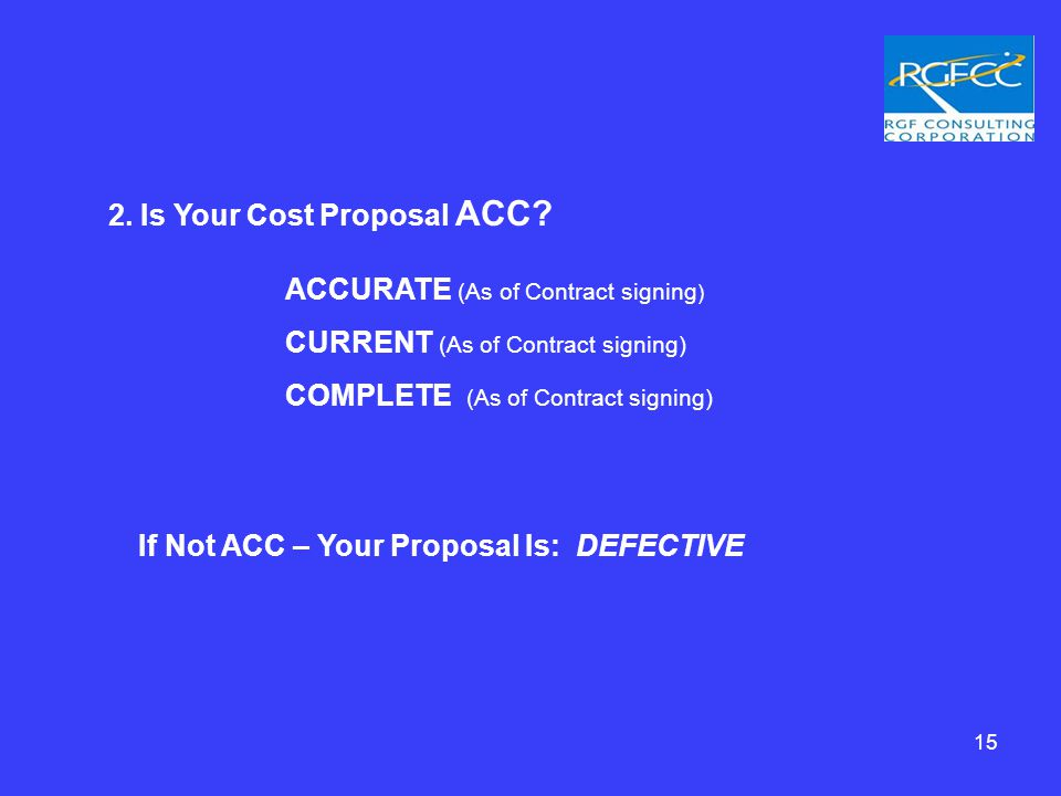 15 2. Is Your Cost Proposal ACC.