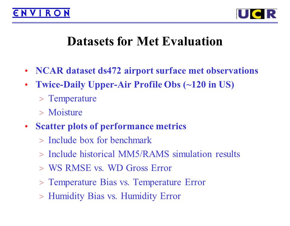 Datasets for Met Evaluation NCAR dataset ds472 airport surface met observations Twice-Daily Upper-Air Profile Obs (~120 in US) > Temperature > Moistur