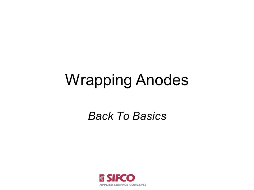 Wrapping An OD Anode FASTEN SLEEVING Cut a suitable size of sleeving (at least three times the length of the anode) and slip half the sleeving over the anode and cover.
