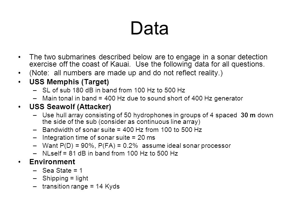 Data The two submarines described below are to engage in a sonar detection exercise off the coast of Kauai.