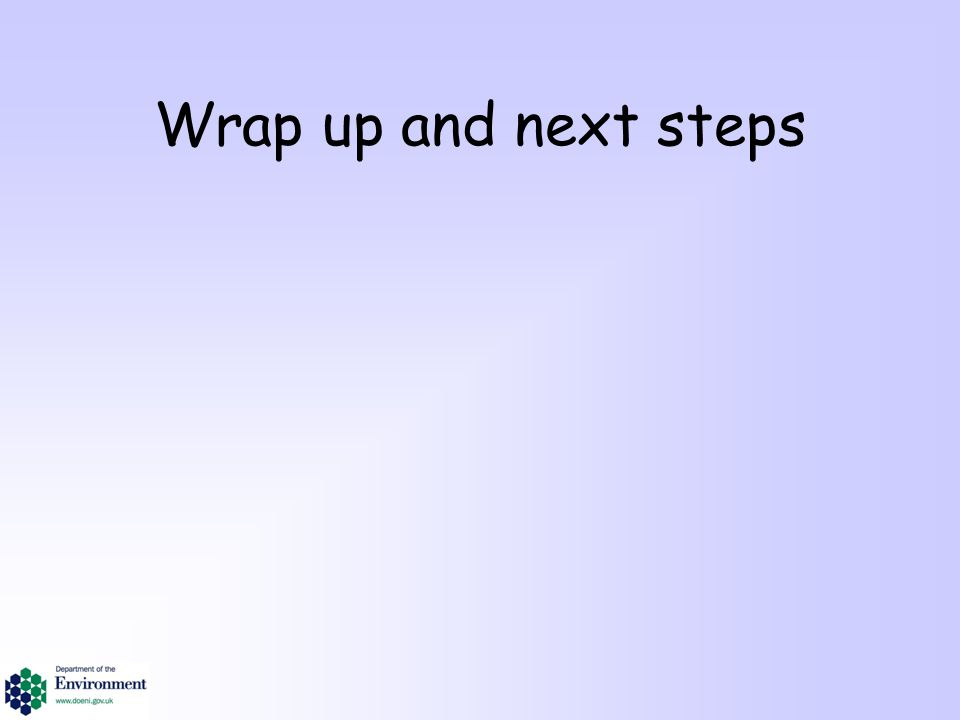 Wrap up and next steps