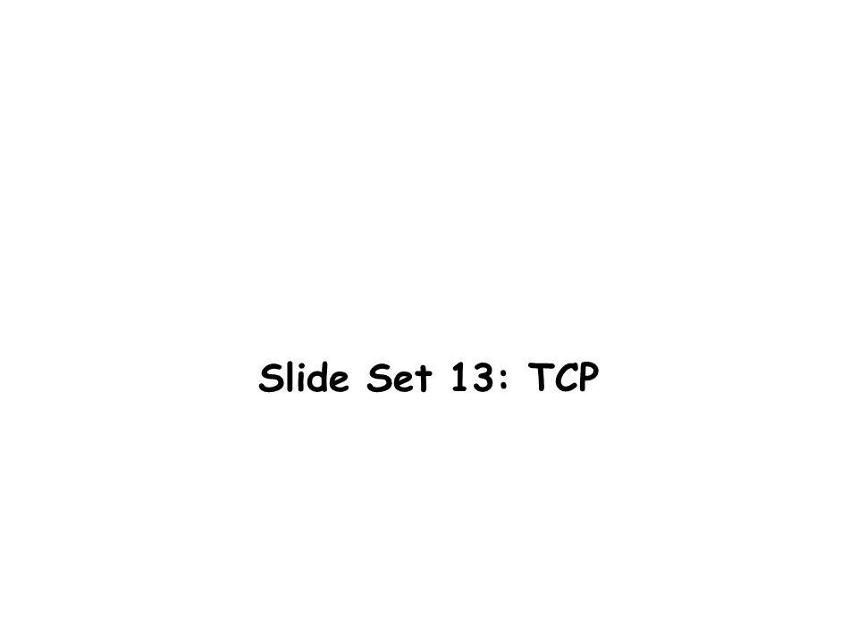 Slide Set 13: TCP