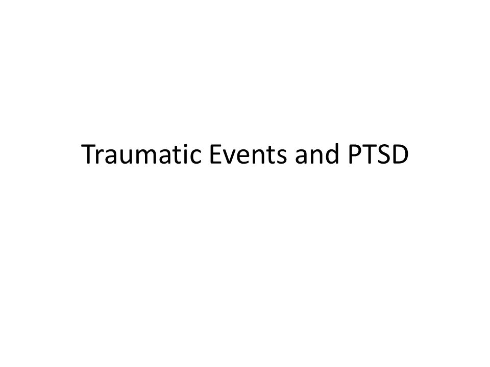 Traumatic Events and PTSD