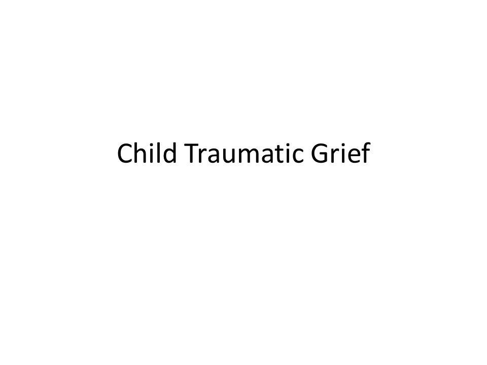 Child Traumatic Grief