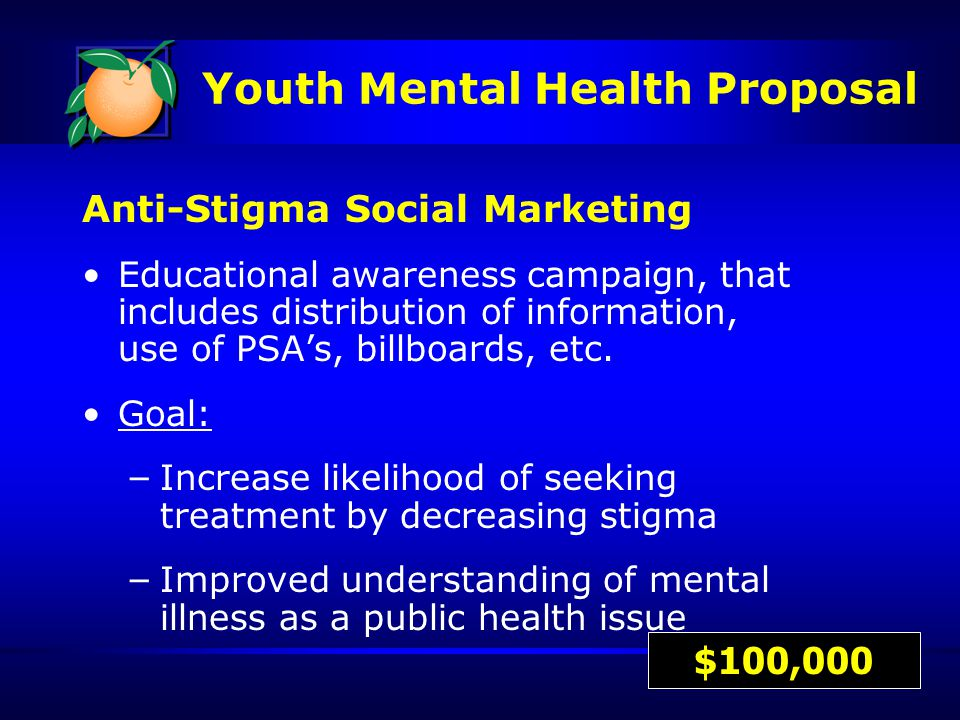 Anti-Stigma Social Marketing Educational awareness campaign, that includes distribution of information, use of PSA's, billboards, etc.