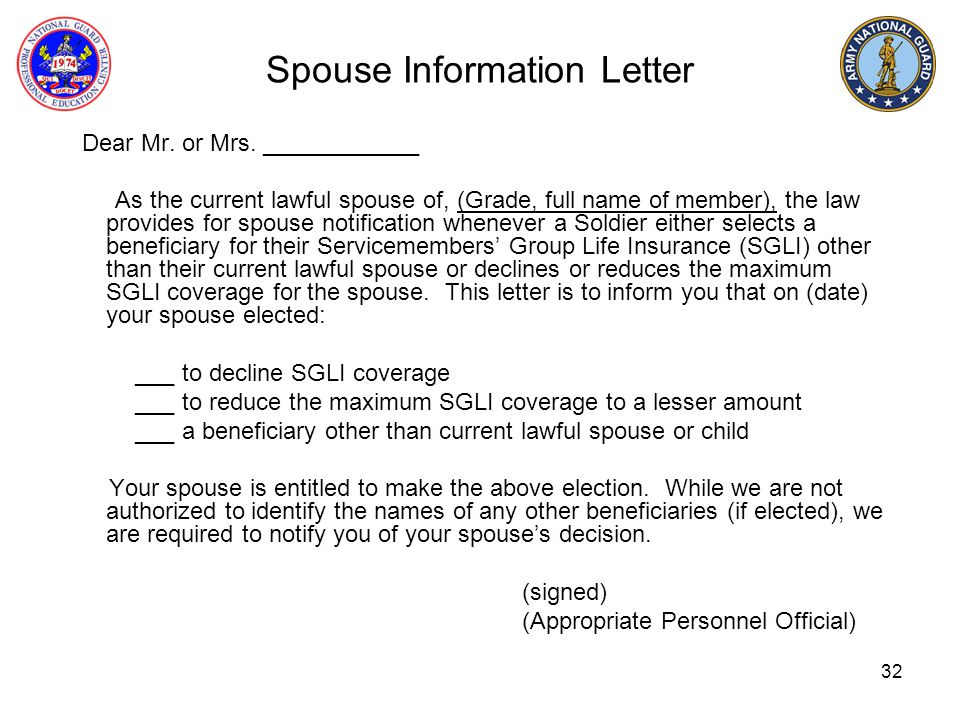 32 Spouse Information Letter Dear Mr. or Mrs. ____________ As the current lawful spouse of, (Grade, full name of member), the law provides for spouse