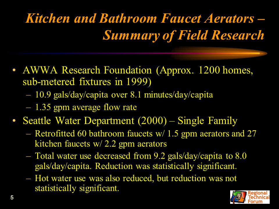 6 Kitchen and Bathroom Faucet Aerators Deemed Savings Options Option 1 – Do not accept savings from aerators unless they are documented using RTF Savings Estimation Protocols Option 2 – Establish deemed savings value for aerators for multifamily buildings based on SCL/PSE/BPA research