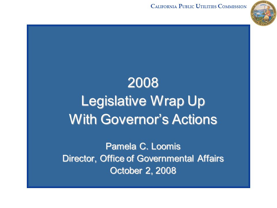 2008 Legislative Wrap Up With Governor's Actions Pamela C.