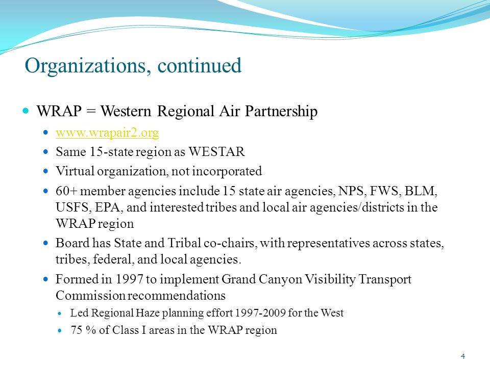 Regional Haze: Reasonable Progress Reports (EPA grant funds for contractor support) WRAP produced a comprehensive, regionally-consistent technical report – completed Summer 2013 Regional, state, and Class I area reports Technical analyses required by Regional Haze Rule Western states will use as a common basis in preparing individual SIP revisions SIP revisions are due in the 2013-15 timeframe WRAP providing western 2008 emissions data Leveraged from WestJumpAQMS States will use to evaluate changes in monitored visibility Project reports at: http://www.wrapair2.org/reghaze.aspxhttp://www.wrapair2.org/reghaze.aspx 35