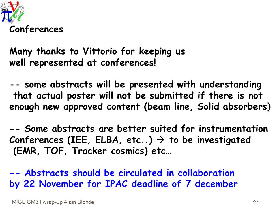 MICE CM31 wrap-up Alain Blondel 21 Conferences Many thanks to Vittorio for keeping us well represented at conferences.