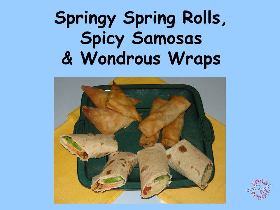 Springy Spring Rolls, Spicy Samosas & Wondrous Wraps