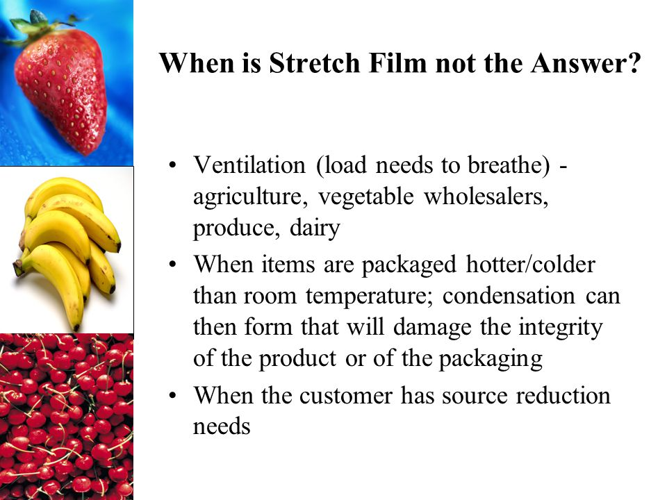 When is Stretch Film not the Answer.