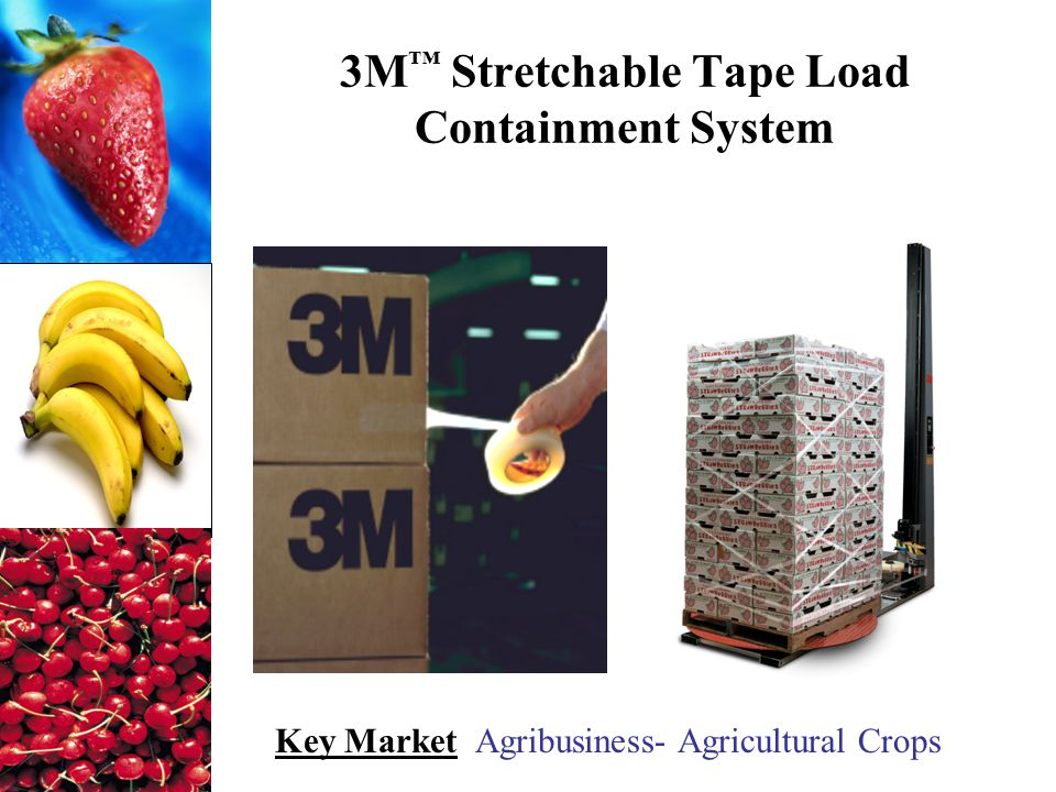 3M ™ Stretchable Tape Load Containment System Key Market Agribusiness- Agricultural Crops