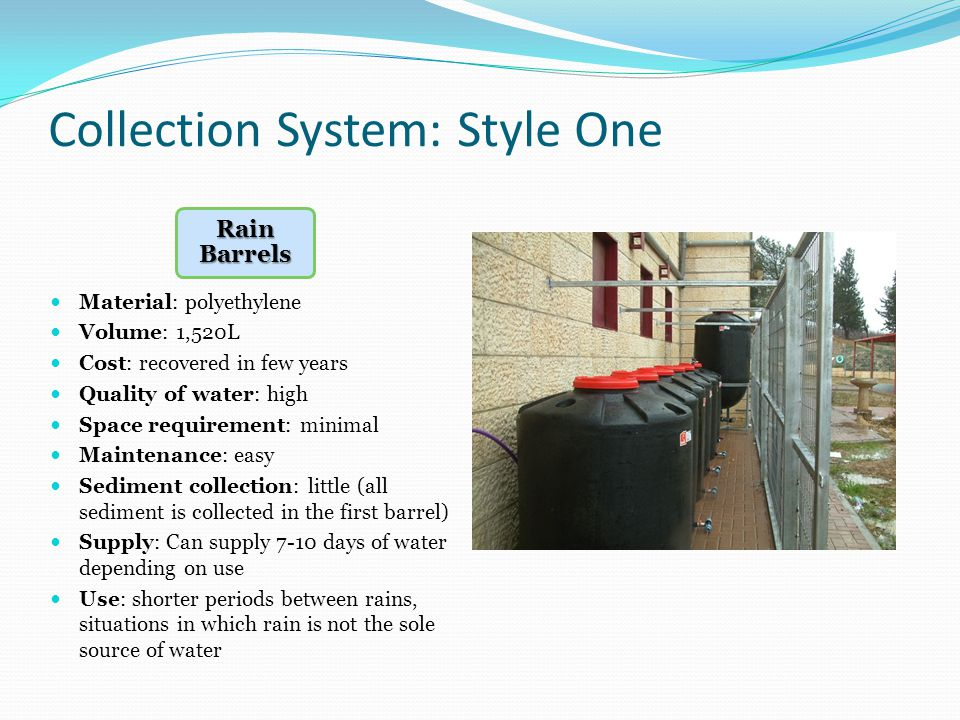 Basic Schematic of Rain Barrel System Rooftop Catchment Area Gutters Underground storage tank (100L) Storage barrels (1520L) Submersible pump starts pumping water from underground storage tanks to storage barrels when underground storage tank is ¾ full and shuts down when it is less than ½ full.