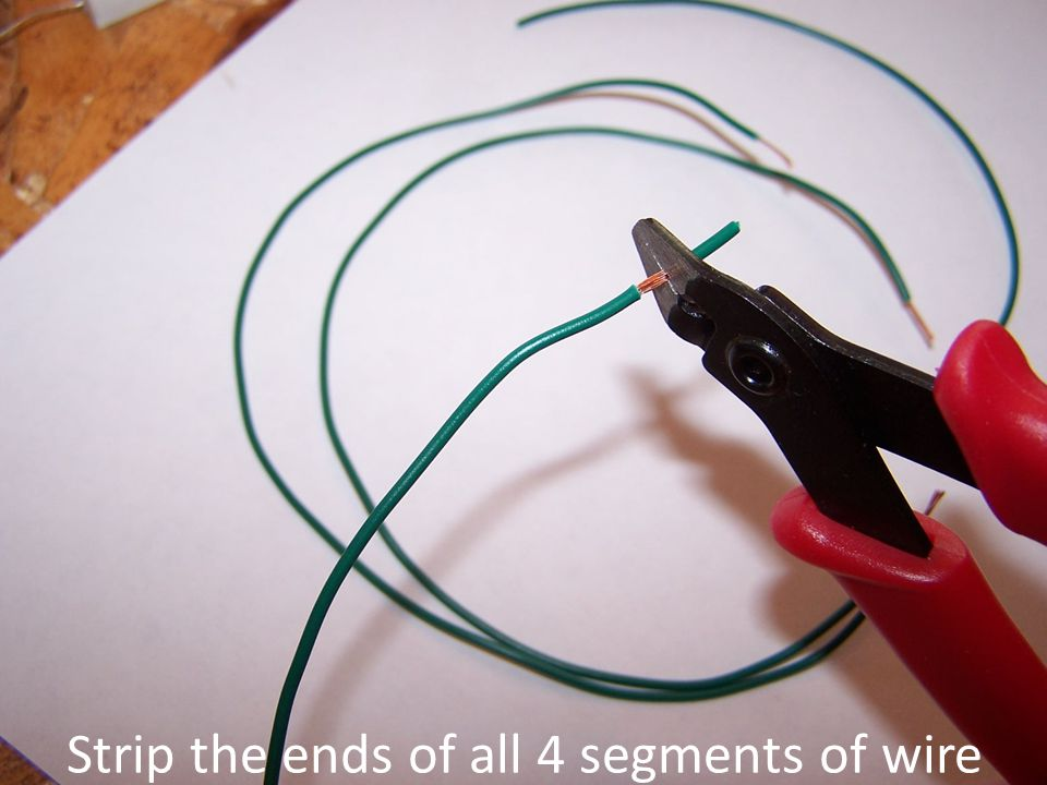 Strip the ends of all 4 segments of wire
