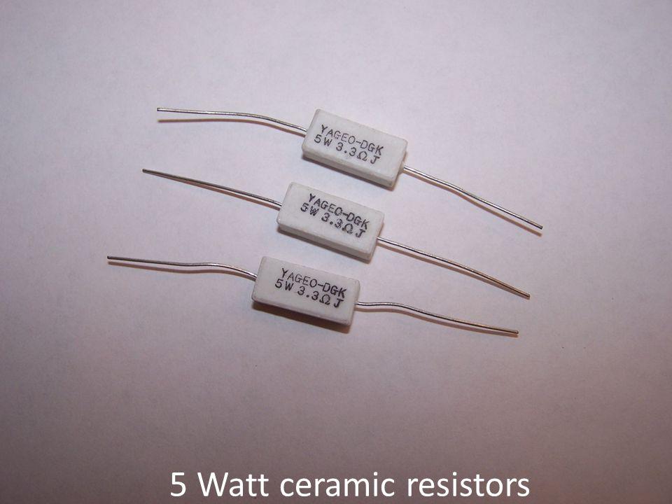 5 Watt ceramic resistors