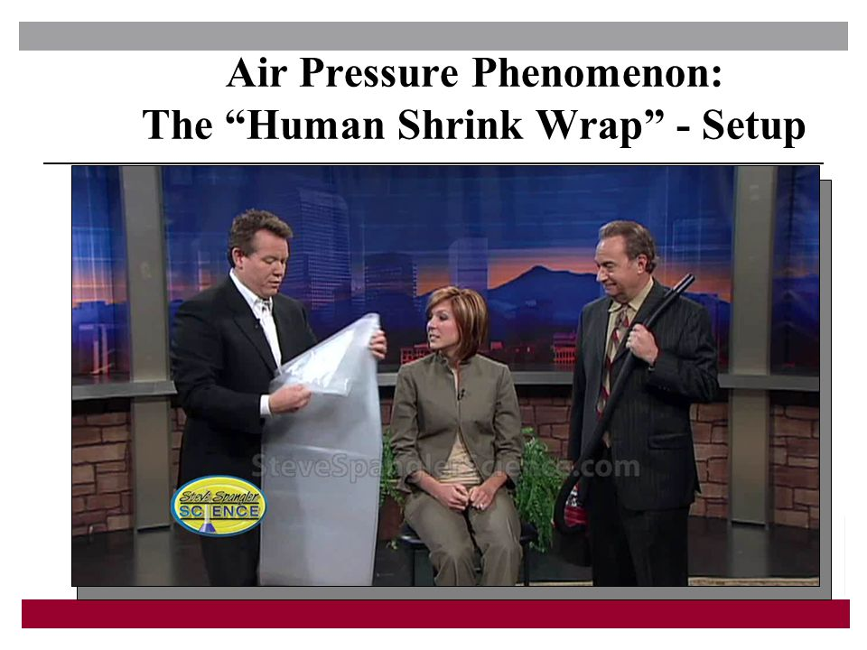 Air Pressure Phenomenon: The Human Shrink Wrap - Setup