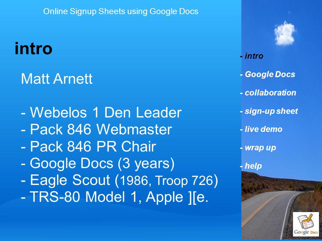 Matt Arnett - Webelos 1 Den Leader - Pack 846 Webmaster - Pack 846 PR Chair - Google Docs (3 years) - Eagle Scout ( 1986, Troop 726 ) - TRS-80 Model 1