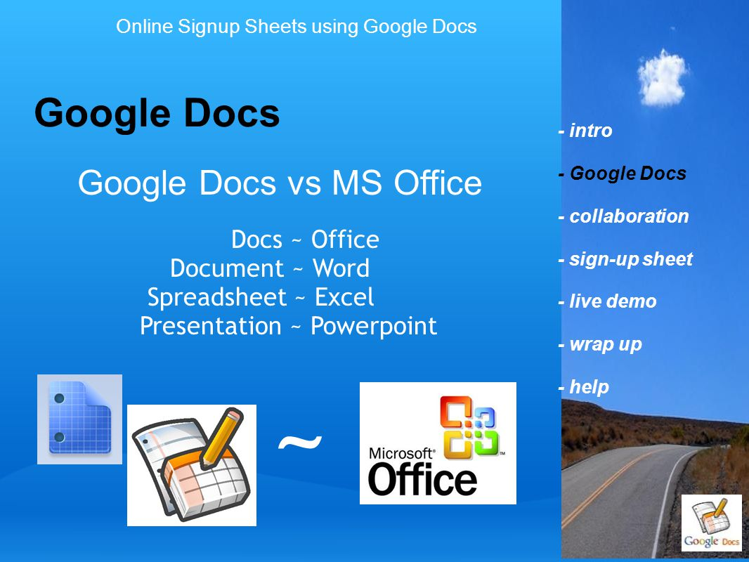 Google Docs vs MS Office Docs ~ Office Document ~ Word Spreadsheet ~ Excel Presentation ~ Powerpoint ~ - intro - Google Docs - collaboration - sign-up
