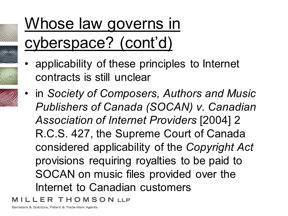 Whose law governs in cyberspace? (cont'd) applicability of these principles to Internet contracts is still unclear in Society of Composers, Authors an