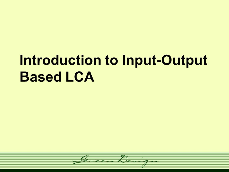 Introduction to Input-Output Based LCA