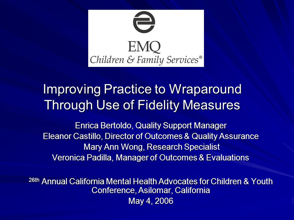 EMQ Children & Family Services Our Mission To work with children and their families to transform their lives, build emotional, social and familial well-being, and to transform the systems that serve them.
