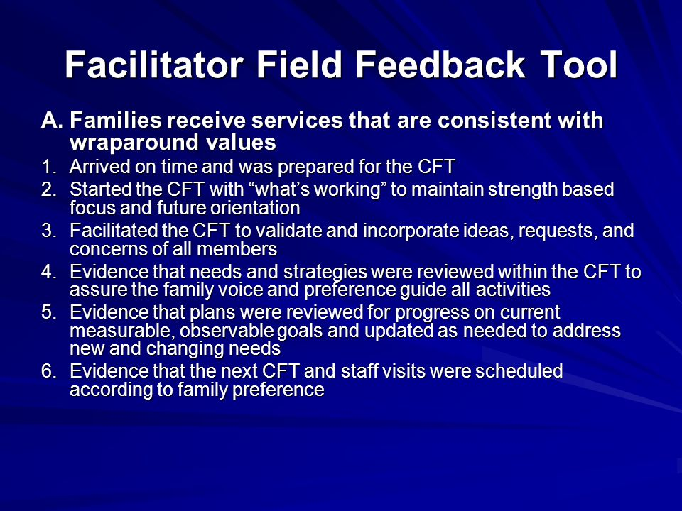 Facilitator Field Feedback Tool B.Families receive services that are collaborative, integrated and adhere to best practices 1.