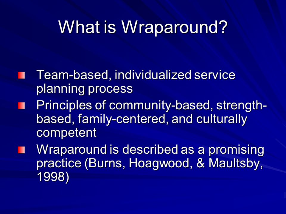 11 Core Elements of Wraparound 1.Voice and Choice 2.