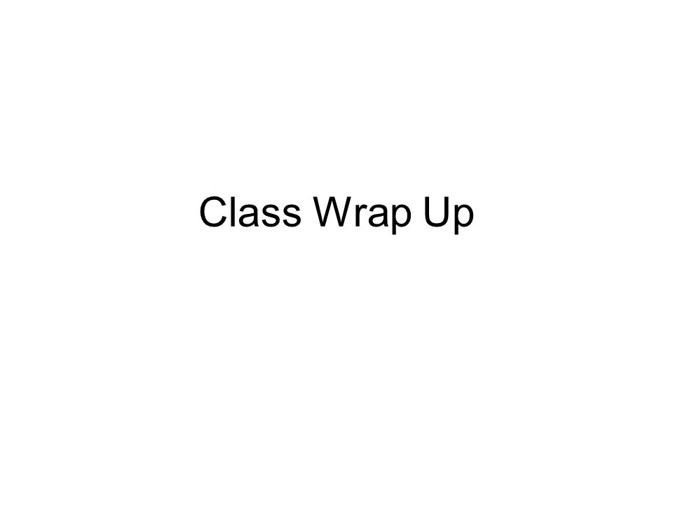 Class Wrap Up
