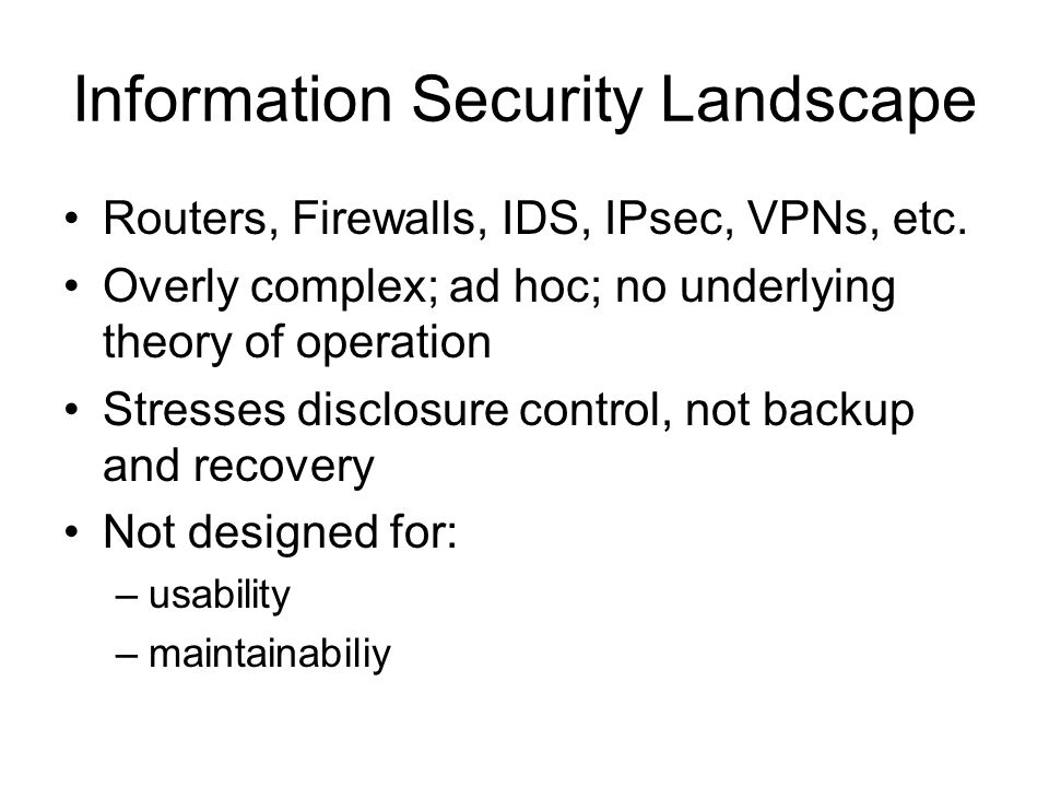 Information Security Landscape Routers, Firewalls, IDS, IPsec, VPNs, etc.