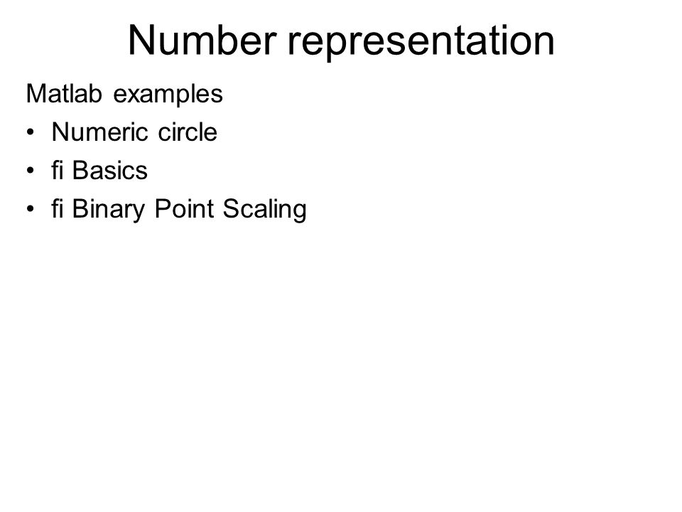 Number representation Matlab examples Numeric circle fi Basics fi Binary Point Scaling