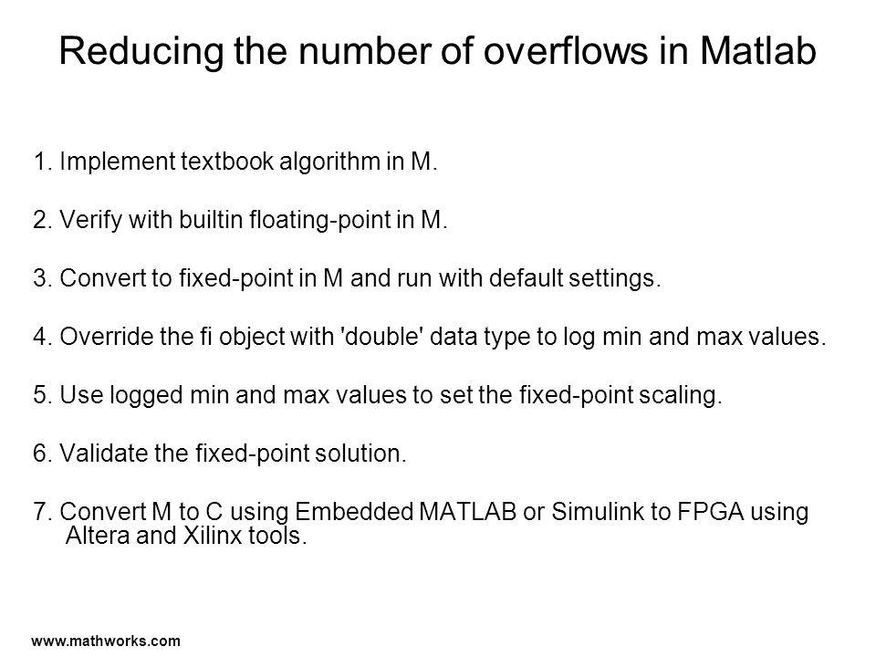 Reducing the number of overflows in Matlab 1. Implement textbook algorithm in M.