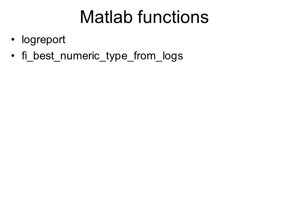 Matlab functions logreport fi_best_numeric_type_from_logs
